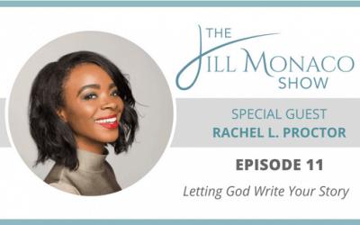#011 Rachel L. Proctor: Letting God Write Your Story