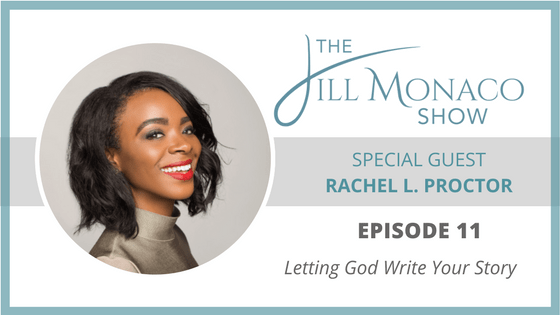 #011 Rachel L. Proctor: Letting God Write Your Story