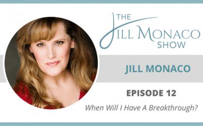 #012 Your Process To Breakthrough: Jill Monaco