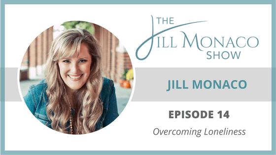 #014 Overcoming Loneliness: Jill Monaco