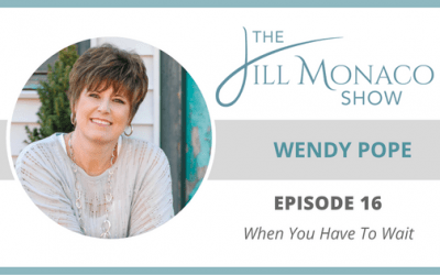 #016 Wendy Pope: When You Have To Wait