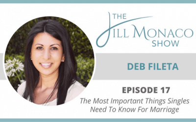 #017 Deb Fileta: The Most Important Thing Singles Need To Know For Marriage