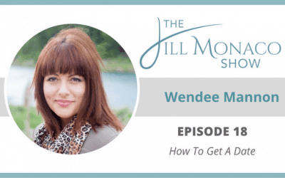 #018 Wendee Mannon: How To Get A Date