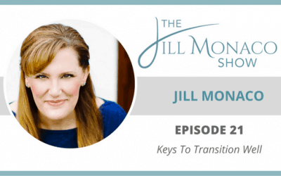 #021 Keys To Transition Well