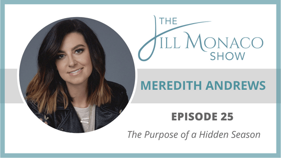 #25 Meredith Andrews: The Purpose Of A Hidden Season