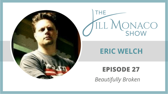 #027 Eric Welch – Director: Beautifully Broken Film