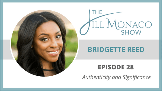 #028 Bridgette Reed: Authenticity and Significance