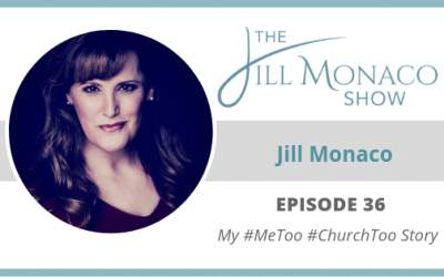 #036 What I Learned From My #MeToo #ChurchToo Story
