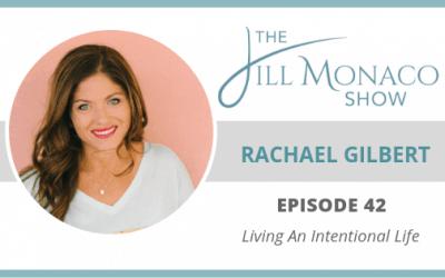 #042 Living An Intentional Life With Rachael Gilbert