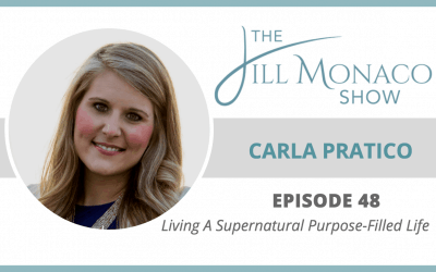 #048 Living A Supernatural Purpose-Filled Life With Carla Pratico